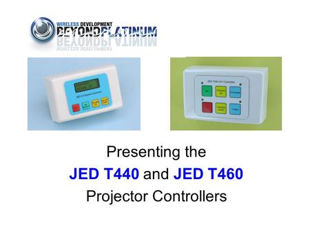 Presenting the JED T440 and JED T460 Projector Controllers.