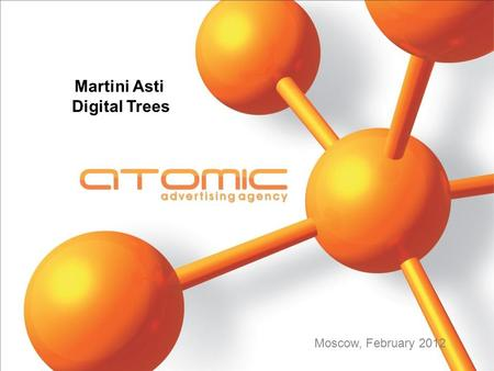 Martini Asti Digital Trees Moscow, February 2012.
