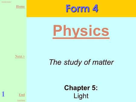 Form 4 Physics Next > The study of matter Chapter 5: Light 1.