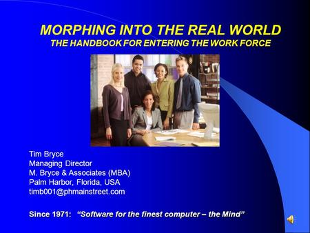 "Tim Bryce Managing Director M. Bryce & Associates (MBA) Palm Harbor, Florida, USA Since 1971: ""Software for the finest computer."