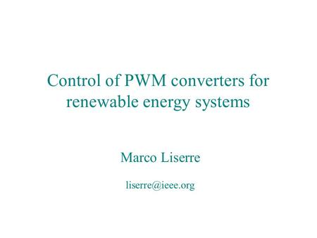 <strong>Control</strong> of PWM converters for renewable energy systems