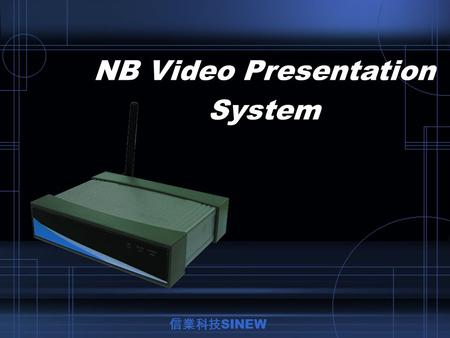 NB Video Presentation System 信業科技 SINEW. Plug & Play With Plug & Play function, NB Video Presentation System can easily connect your PC/NB and project.