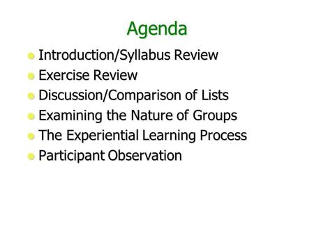 Agenda Introduction/Syllabus Review Introduction/Syllabus Review Exercise Review Exercise Review Discussion/Comparison of Lists Discussion/Comparison of.