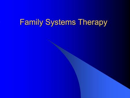 Family Systems Therapy. Theory and Practice of Counseling and Psychotherapy - Chapter 14 (1) The Family Systems Perspective Individuals – are best understood.