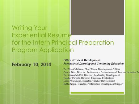 Writing Your Experiential Resume for the Intern Principal Preparation Program Application February 10, 2014.