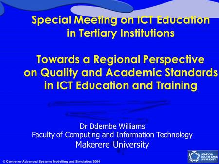 Special Meeting on ICT Education in Tertiary Institutions Towards a Regional Perspective on Quality and Academic Standards in ICT Education and Training.