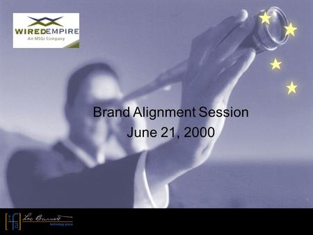 Brand Alignment Session June 21, 2000. Today's Agenda © 2000, TFA/Leo Burnett Technology Group. All rights reserved. 9:00 – 9:15 AM - Coffee/Breakfast.
