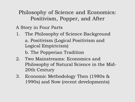 philosophy of science and logical positivism Logical positivism: logical positivism, a philosophical movement that arose in vienna in the 1920s and was characterized by the view that scientific knowledge is the only kind of factual knowledge and that all traditional metaphysical doctrines are to be rejected as meaningless a brief treatment of logical positivism.