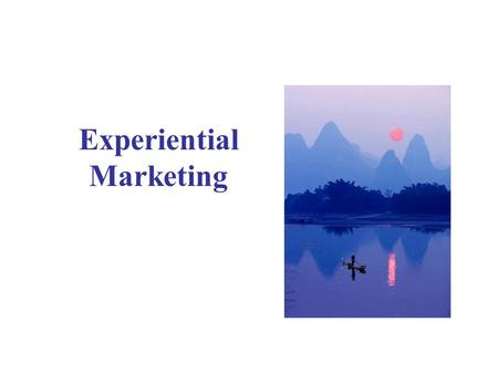 Experiential Marketing. Provide the experience beyond the basic function of product / service –Value-added  Higher price –Changing consumer behavior.