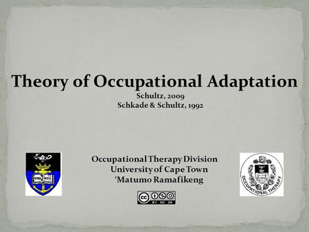 Occupational Therapy Division University of Cape Town 'Matumo Ramafikeng.
