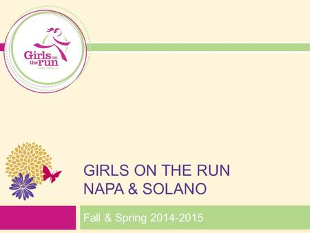 GIRLS ON THE RUN NAPA & SOLANO Fall & Spring 2014-2015.