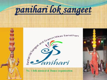 Panihari lok sangeet No. 1 folk musical & Dance organization.