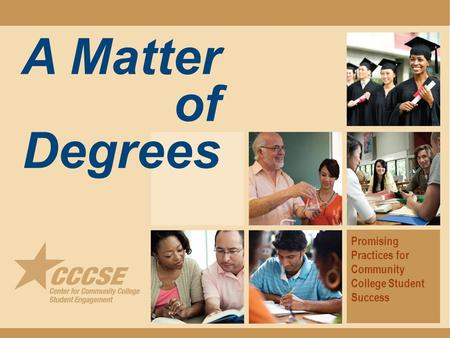 A Matter of Degrees Promising Practices for Community College Student Success.
