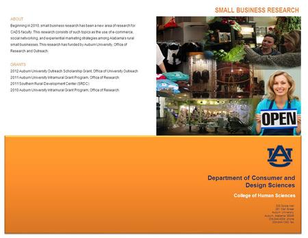 Department of Consumer and Design Sciences College of Human Sciences SMALL BUSINESS RESEARCH 308 Spidle Hall 261 Mell Street Auburn University Auburn,