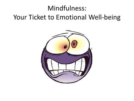 Mindfulness: Your Ticket to Emotional Well-being.