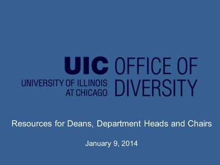 Resources for Deans, Department Heads and Chairs January 9, 2014.