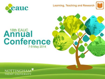 Learning, Teaching and Research. Making the links: Bringing together Enterprise & Sustainability Education.