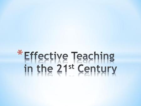 Traditional Teacher * Education that emphasizes learning from firsthand, personal experiences rather than from lectures, books, and other second.