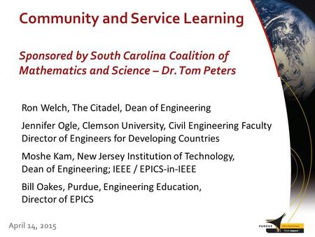 Community and Service Learning April 14, 2015 Sponsored by South Carolina Coalition of Mathematics and Science – Dr. Tom Peters Ron Welch, The Citadel,