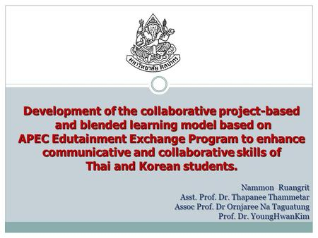Development of the collaborative project-based and blended learning model based on and blended learning model based on APEC Edutainment Exchange Program.