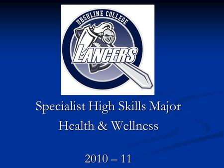 Specialist High Skills Major Health & Wellness 2010 – 11.