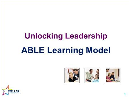1 Unlocking Leadership ABLE Learning Model. 2 Emotions and Learning We need to engage emotions Mixed Emotions.