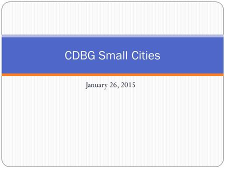 January 26, 2015 CDBG Small Cities. What is Triggered under HUD Regulations? HUD Projects costing less than $25,000 When a contract specifies lead remediation.