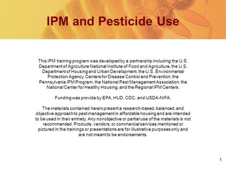 1 IPM and Pesticide Use This IPM training program was developed by a partnership including the U.S. Department of Agriculture National Institute of Food.