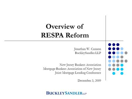 Final RESPA Reform Jonathan W. Cannon BuckleySandler LLP New Jersey Bankers Association Mortgage Bankers Association of New Jersey Joint Mortgage Lending.