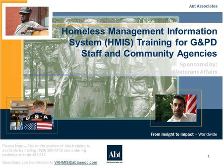 1 Homeless Management Information System (HMIS) Training for G&PD Staff and Community Agencies Please Note – The audio portion of this training is available.