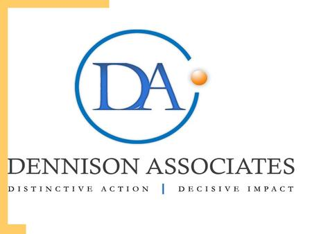 Dennison Associates, Inc. Brought to you by: Dennison Associates, Inc. In partnership with: Dulles Technology Partners, Inc. presents….. DA Webgrants.