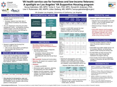 VA health service use for homeless and low-income Veterans: A spotlight on Los Angeles' VA Supportive Housing program Sonya Gabrielian, MD, MPH,* Anita.