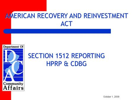 AMERICAN RECOVERY AND REINVESTMENT ACT SECTION 1512 REPORTING HPRP & CDBG October 1, 2009.