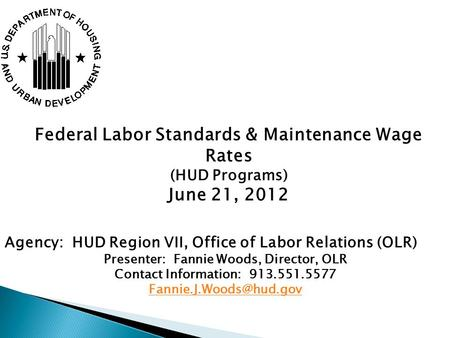 Federal Labor Standards & Maintenance Wage Rates June 21, 2012