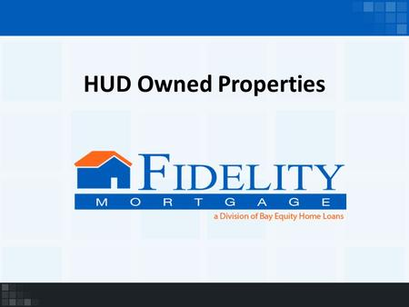 HUD Owned Properties. What is a HUD Home? An FHA insured home that has been foreclosed on. HUD has become the property owner and offers the home for resale.