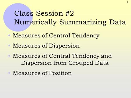 Class Session #2 Numerically Summarizing Data