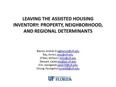 LEAVING THE ASSISTED HOUSING INVENTORY: PROPERTY, NEIGHBORHOOD, AND REGIONAL DETERMINANTS Blanco, Andres G Ray, Anne L.