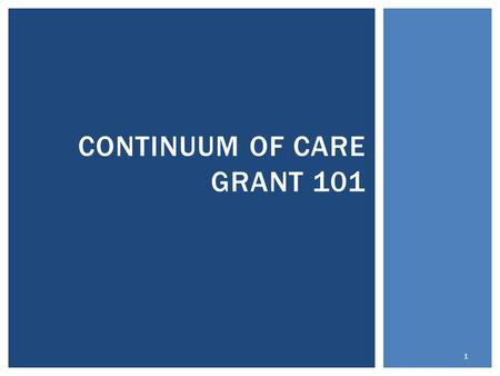 CONTINUUM OF CARE GRANT 101 1. 2 The final rule maintains these four categories.  (1) Individuals and families who lack a fixed, regular, and adequate.