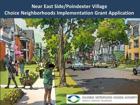 Near East Side/Poindexter Village Choice Neighborhoods Implementation Grant Application.