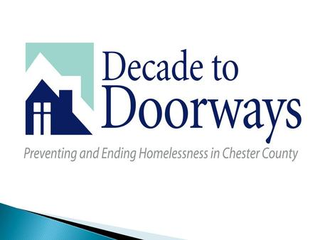  Community leaders came together in 2010 to lay a foundation for a plan  Consulted with National Alliance to End Homelessness on best practices  10.
