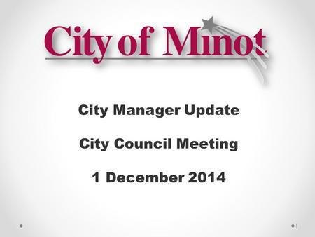 City Manager Update City Council Meeting 1 December 2014 1.