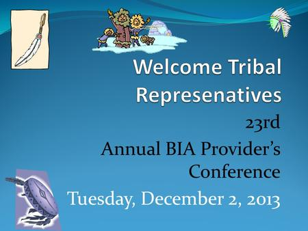 23rd Annual BIA Provider's Conference Tuesday, December 2, 2013.