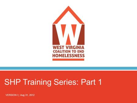 SHP Training Series: Part 1 VERSION I | Aug 31, 2012.
