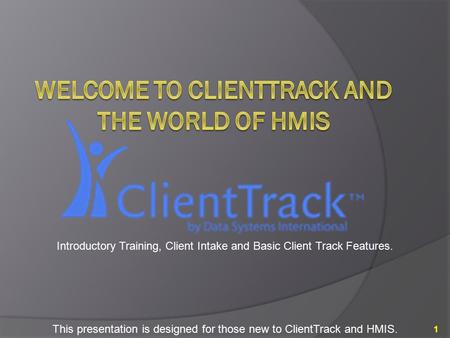 Welcome to Clienttrack and the World of HMIS
