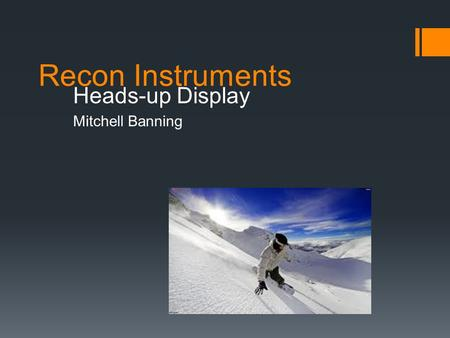 Recon Instruments Heads-up Display Mitchell Banning.