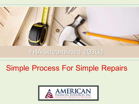 FHA Streamlined 203(k) Simple Process For Simple Repairs.