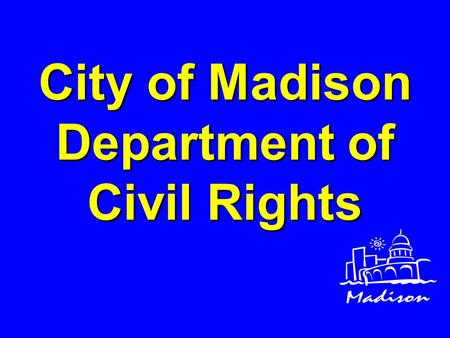 City of Madison Department of Civil Rights. Executive Order 11246 A set of specific results-oriented procedures to which an organization commits itself.