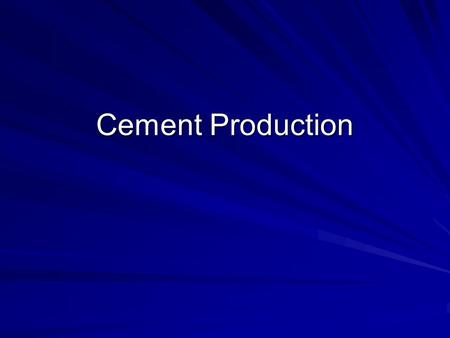 Cement Production.