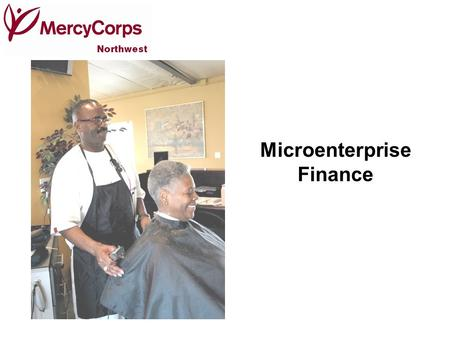 Microenterprise Finance. 2 Context and History Strategies designed to create or expand small businesses that are unable to attract financing from commercial.