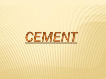  In the most general sense of the word, a cement is a binder, a substance which sets and hardens independently, and can bind other materials together.